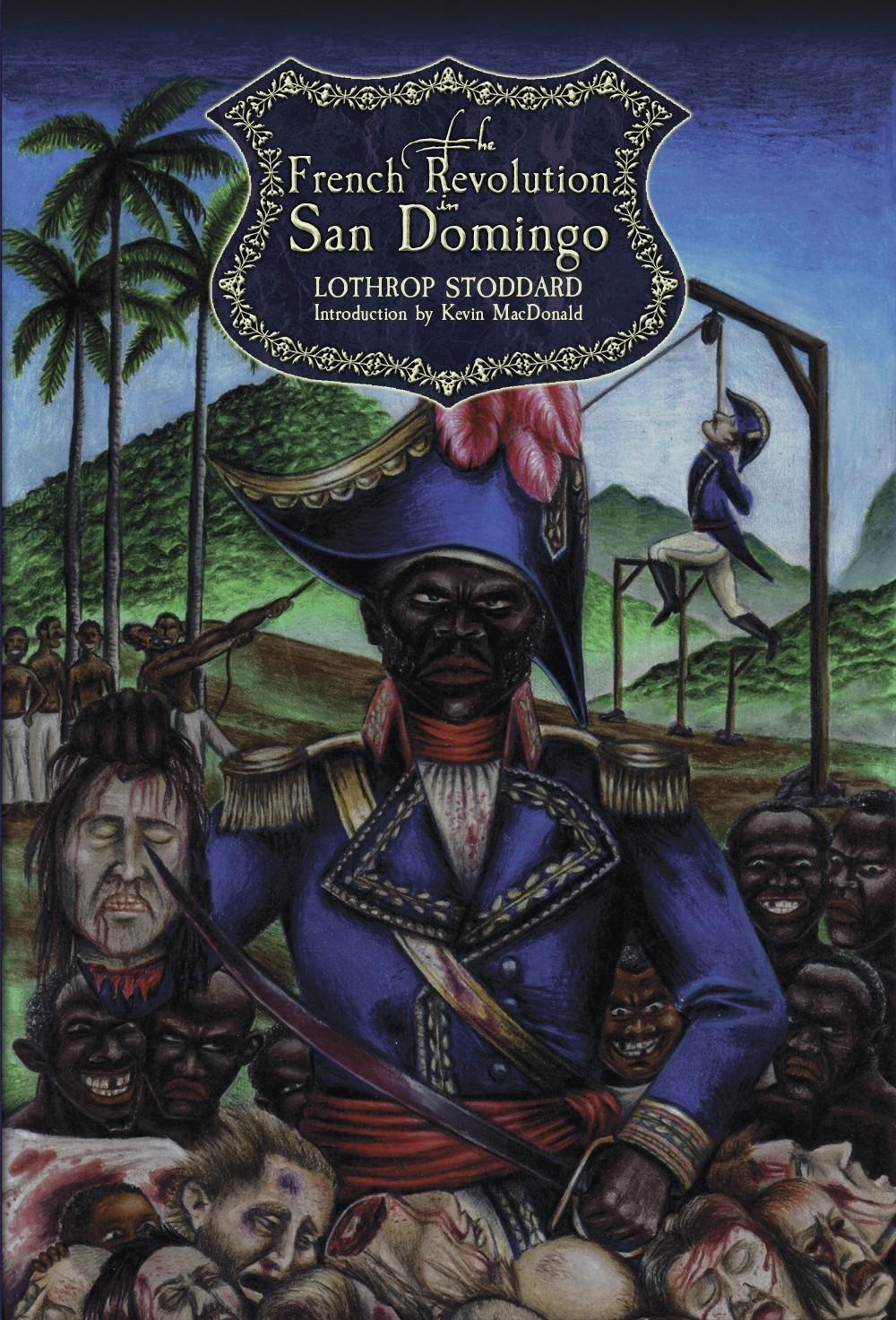 The French revolution in San Domingo Lothrop Stoddard
