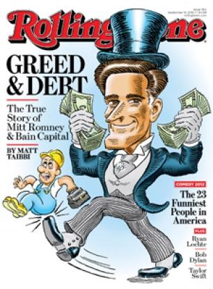 Greed and Debt: The True Story of Mitt Romney and Bain Capital  Read more: http://www.rollingstone.com/politics/news/greed-and-debt-the-true-story-of-mitt-romney-and-bain-capital-20120829#ixzz2Aql0PYIJ