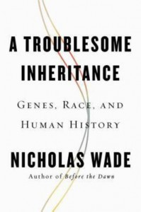 a-troublesome-inheritance-genes-race-and-human-history