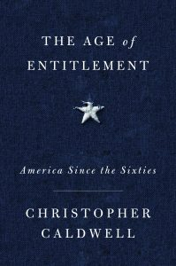 Cover of Christopher Caldwell's book, The Age of Entitlement.
