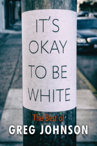 You can buy It's Okay to Be White: The Best of Greg Johnson here.